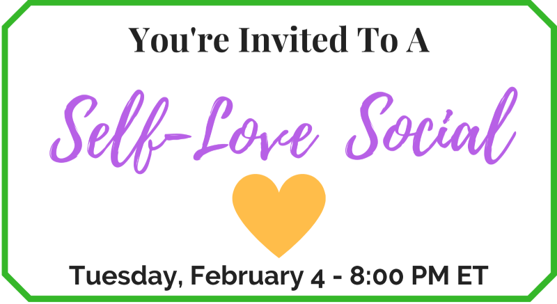 You're Invited To a Self-Love Social_Feb 4 2020