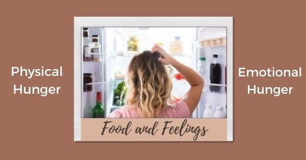 Food and feelings_Physical hunger_Emotional hunger